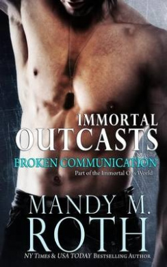 Broken Communication (Immortal Outcasts)