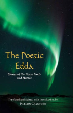 The Poetic Edda: Stories of the Norse Gods and Heroes