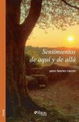 Sentimientos de Aqui y de Alla [Spanish]