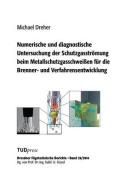 Numerische Und Diagnostische Untersuchung Der Schutzgasstromung Beim Metallschutzgasschweien Fur Die Brenner- Und Verfahrensentwicklung [GER]
