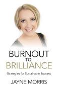 Burnout to Brilliance