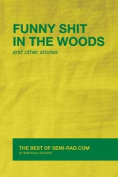 Funny Shit in the Woods and Other Stories