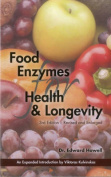 Food Enzymes for Health & Longevity  : Revised and Enlarged