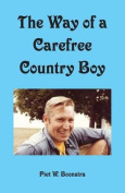 The Way of a Carefree Country Boy