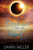 Darkness Before the Dawn