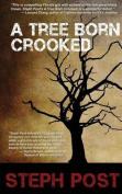 A Tree Born Crooked