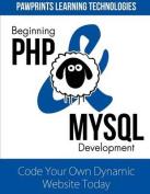 Beginning PHP & MySQL Development  : Code Your Own Dynamic Website Today