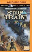 Stop the Train! [Audio]