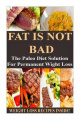Fat Is Not Bad