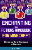 Enchanting and Potions Handbook for Minecraft