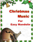 Christmas Music for Easy Mandolin