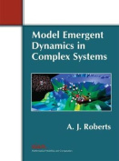Model Emergent Dynamics in Complex Systems