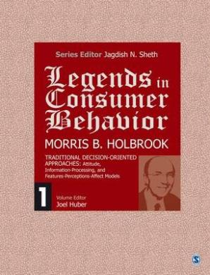 Legends in Consumer Behavior: Morris B. Holbrook (Legends in Consumer Behavior)