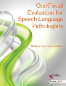 Oral-Facial Evaluation for Speech-Language Pathologists