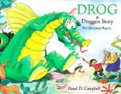 Drog: A Dreggen Story