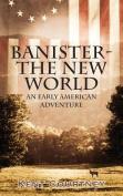 Banister - The New World