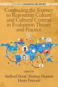 Continuing the Journey to Reposition Culture and Cultural Context in Evaluation Theory and Practice