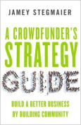 A Crowdfunder S Strategy Guide