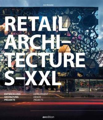 Retail Architecture S-XXL: Developement, Design, Projects