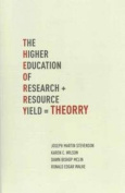 T.H.E.O.R.R.Y. : The Higher Education of Research Yield