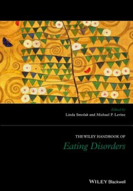 The Wiley Handbook of Eating Disorders