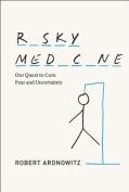 Risky Medicine