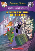 A Suitcase Full of Ghosts (Creepella Von Cacklefur #7)