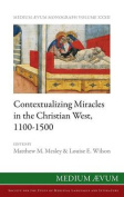 Contextualizing Miracles in the Christian West, 1100-1500