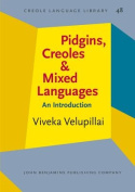 Pidgins, Creoles and Mixed Languages
