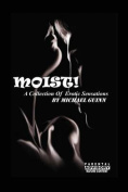 Moist! a Collection of Erotic Sensations