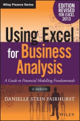 Using Excel for Business Analysis A Guide to Financial Modelling Fundamentals