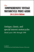 The Comprehensive Vintage Motorcycle Price Guide 2015/2016 Edition