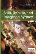 Built, Unbuilt and Imagined Sydney