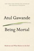Being Mortal [Large Print]