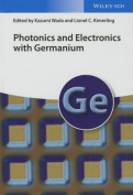 Photonics and Electronics with Germanium