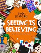 Brain Benders - Seeing is Believing