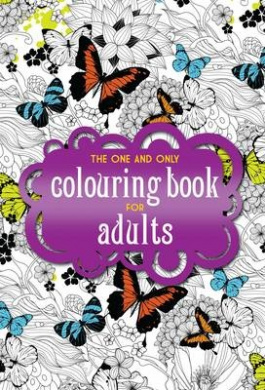 The One and Only Coloring Book for Adults (One and Only Colouring / One and Only Coloring)