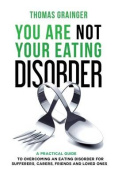 You Are Not Your Eating Disorder