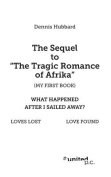 """The Sequel to """"The Tragic Romance of Africa"""""""
