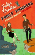 Fudge Berries and Frogs' Knickers