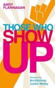 Those Who Show Up