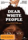 Dear White People [Region 4]