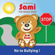 Sami the Magic Bear - No to Bullying!