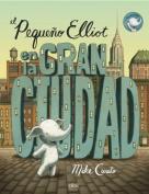Pequeno Elliot, Gran Ciudad [Spanish]