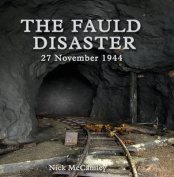 The Fauld Disaster  - 27 November 1944