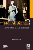 Md. Ali Jinnah : Re-Evaluation and Re- Vitalization