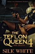 The Teflon Queen PT 4