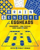 Brain Benders for Eggheads
