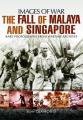 The Fall of Malaya and Singapore