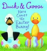 Duck and Goose Here Comes the Easter Bunny (Duck and Goose) [Board book]